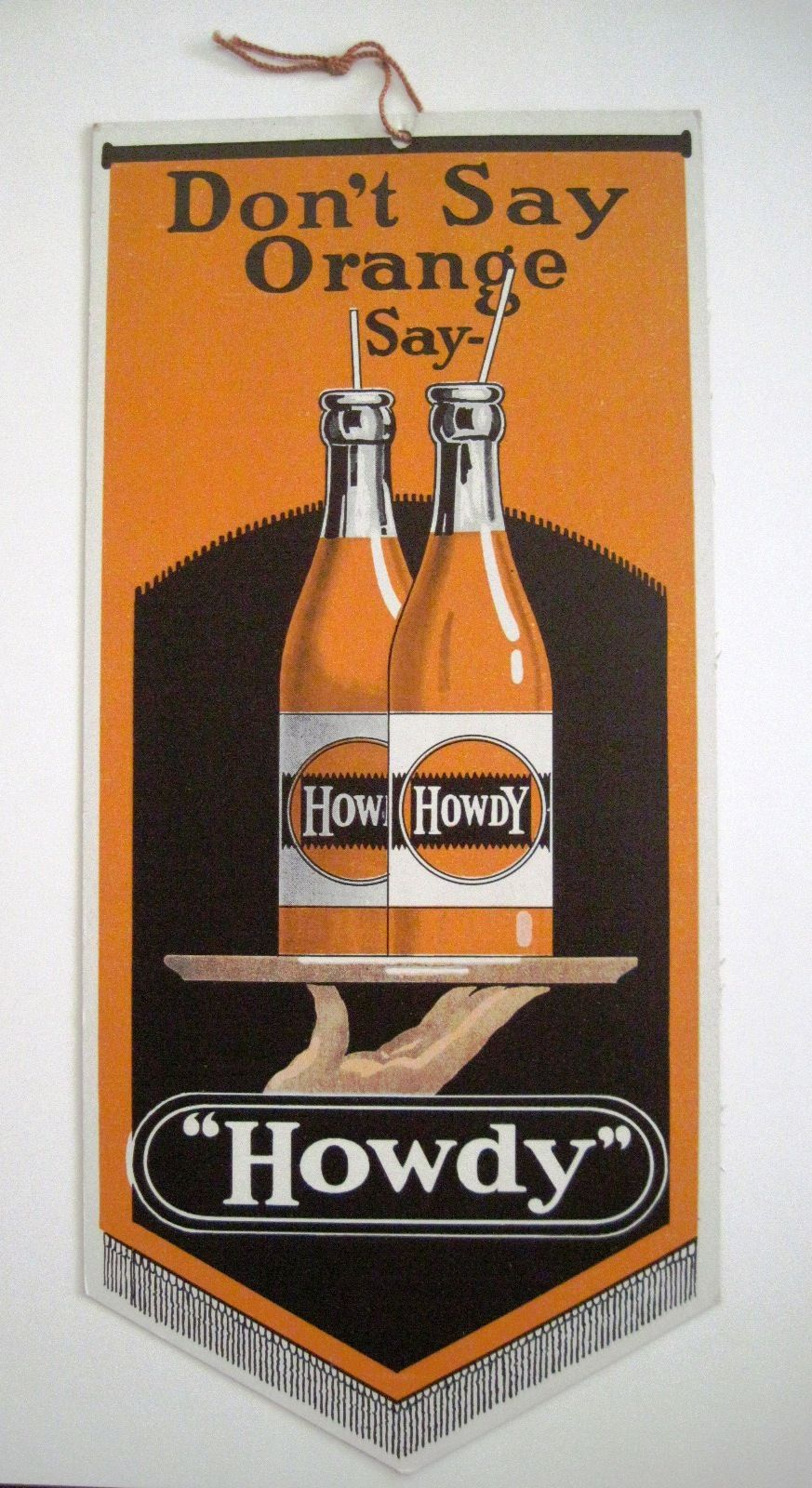 Howdy Orange Soda Beverage, Cardboard Sign. Circa 1930.