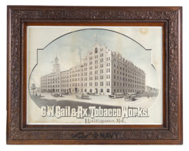 G. W. Gail and Ax Tobacco Works Factory Lithograph, Baltimore, MD. Ca. 1900