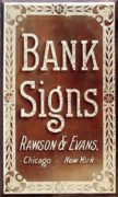 RAWSON & EVANS CHIPPED GLASS BANK SIGN, CHICAGO & NEW YORK CITY., Circa 1895