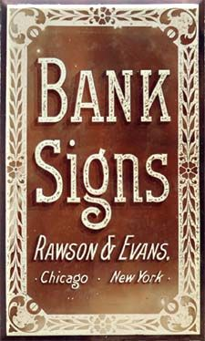 Rawson & Evans, Chicago, IL. & New York, N.Y., Chipped Glass Bank Sign Example. Circa 1900