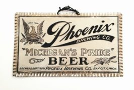 PHOENIX BREWING CO., BAY CITY, MI.   MICHIGAN'S PRIDE BEER SIGN.  Ca. 1910