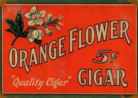 Orange Flower Quality 5 Cent Cigar Sign, Circa 1920
