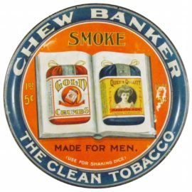 Banker, The Clean Tobacco, F. R. Penn Tobacco Co., Circa 1920