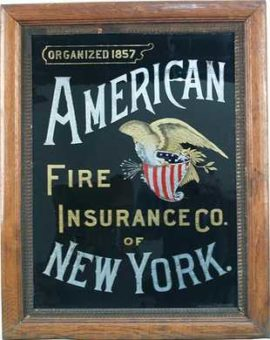 American Fire Insurance Co Reverse on Glass Sign, N.Y., Circa 1900