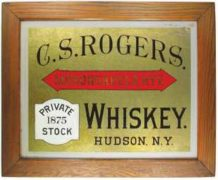C. S. ROGERS DISTILLERY REVERSE ON GLASS WHISKEY SIGN, HUDSON, N.Y. Ca. 1900