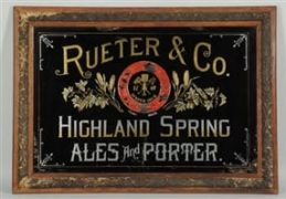 RUETER & COMPANY HIGHLAND SPRINGS PORTER ALES, BOSTON, MA.  ROG SIGN.  Ca. 1900